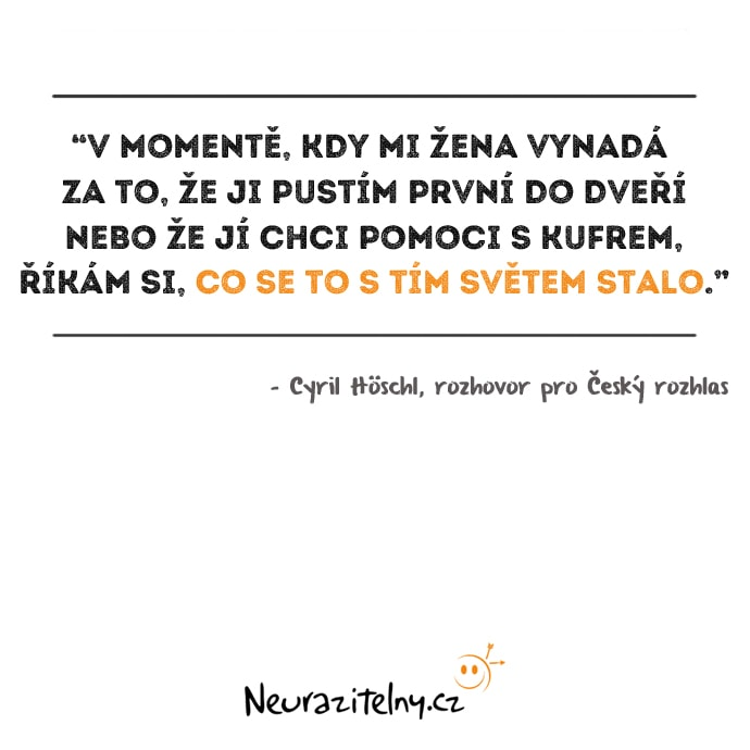 Cyril Höschl rozhovor citáty 1