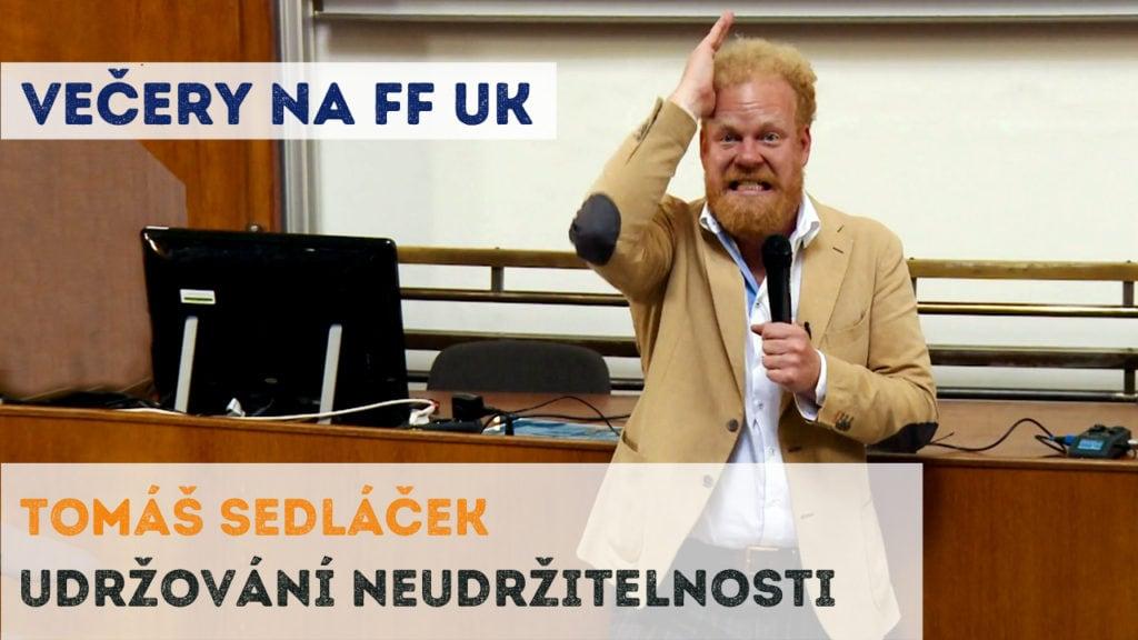 Tomáš Sedláček - Udržování neudržitelnosti