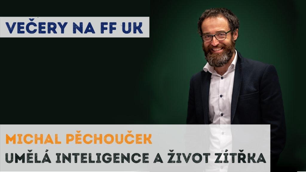Umělá inteligence a život zítřka - Michal Pěchouček