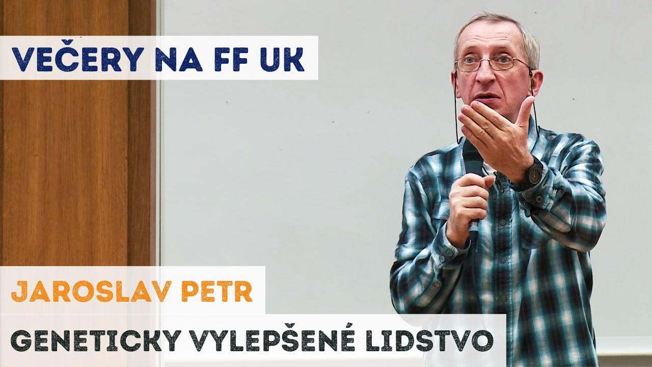 Jaroslav Petr - Geneticky vylepšené lidstvo