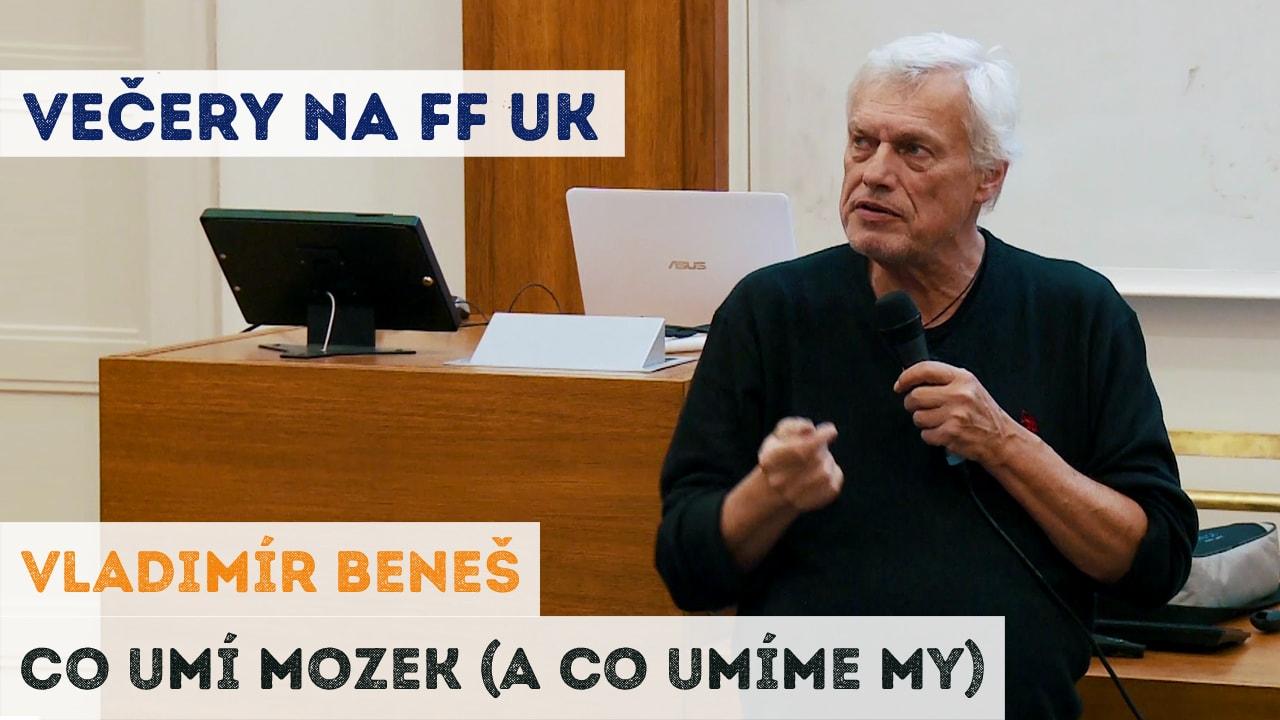 Vladimír Beneš - Co umí mozek (a co umíme my)